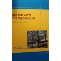Stepanenko V., Pylynskyi Y. (eds.). Ukraine after the Euromaidan. Challenges and Hopes. Bern: Peter Lang, 2015. 274 Eng.