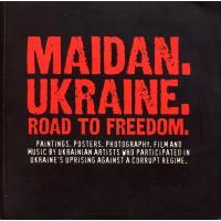 Maidan. Ukraine. Road to freedom. 2014. 144 s. Eng.+ Ukr.