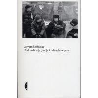 Andruchowycz Jurij (ed.) Zwrotnik Ukraina Wolowiec: Wydwnictwo czarne 2014. 251 s. Pol.